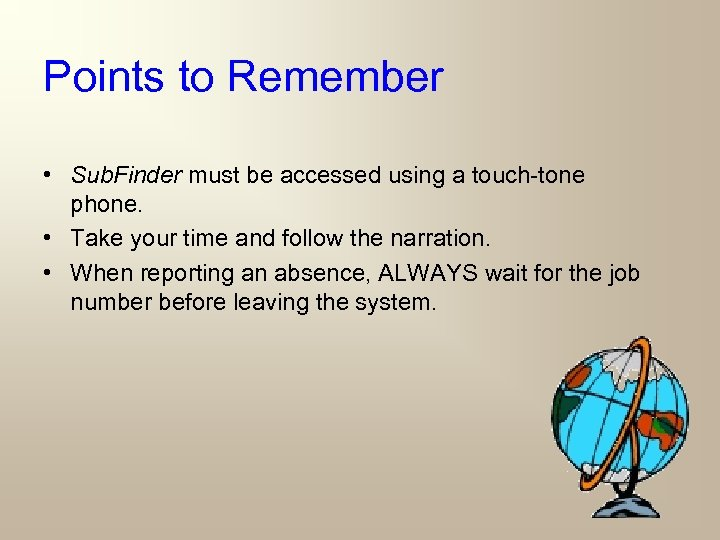 Points to Remember • Sub. Finder must be accessed using a touch-tone phone. •