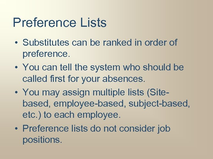 Preference Lists • Substitutes can be ranked in order of preference. • You can