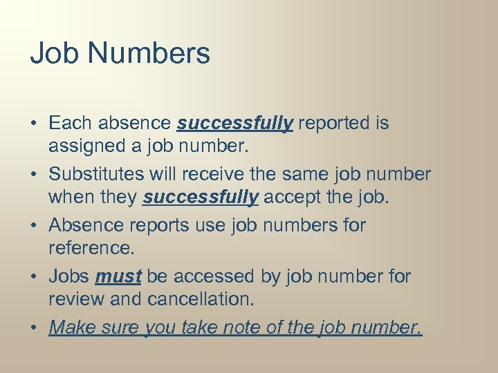 Job Numbers • Each absence successfully reported is assigned a job number. • Substitutes