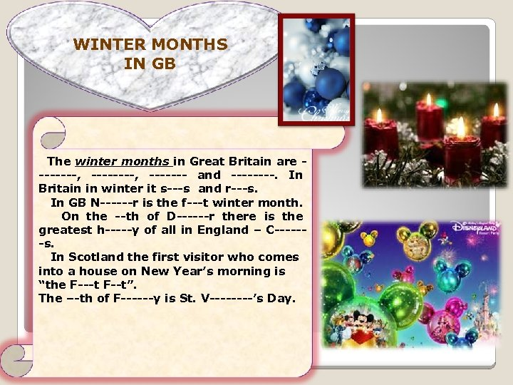 WINTER MONTHS IN GB The winter months in Great Britain are -------, ------- and