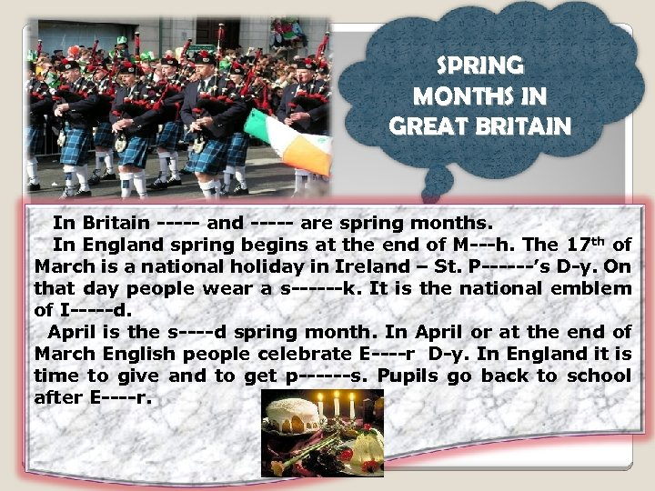 SPRING MONTHS IN GREAT BRITAIN In Britain ----- and ----- are spring months. In