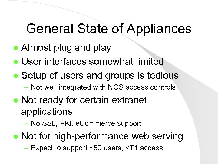 General State of Appliances Almost plug and play l User interfaces somewhat limited l