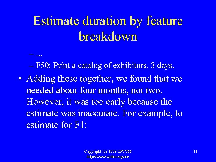 Estimate duration by feature breakdown –. . . – F 50: Print a catalog
