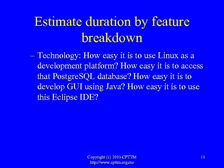 Estimate duration by feature breakdown – Technology: How easy it is to use Linux