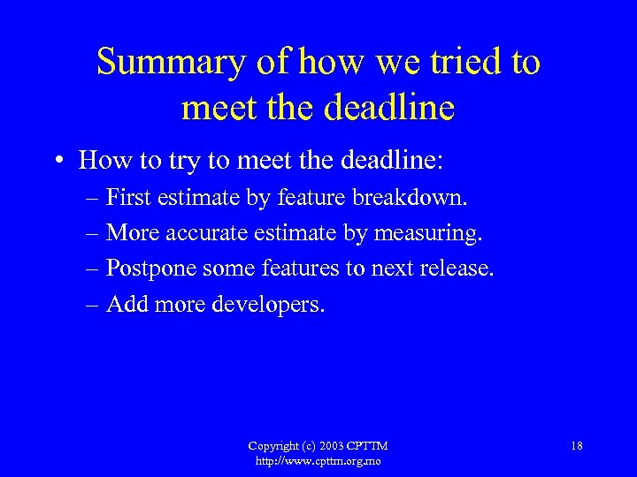 Summary of how we tried to meet the deadline • How to try to