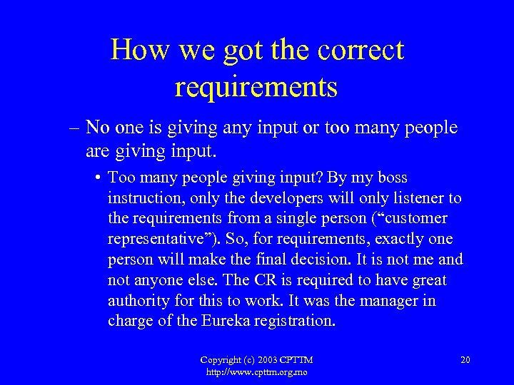How we got the correct requirements – No one is giving any input or