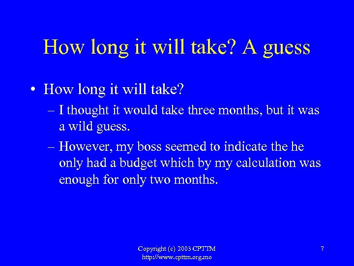 How long it will take? A guess • How long it will take? –