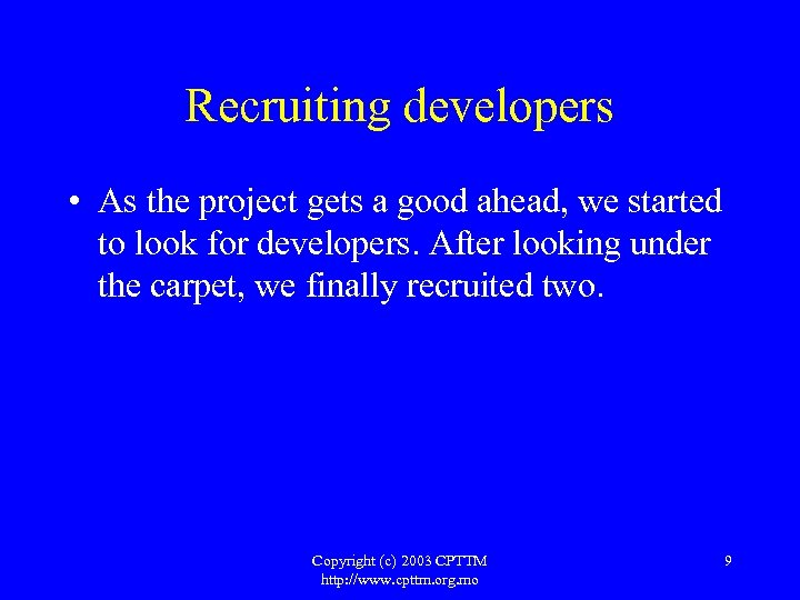 Recruiting developers • As the project gets a good ahead, we started to look