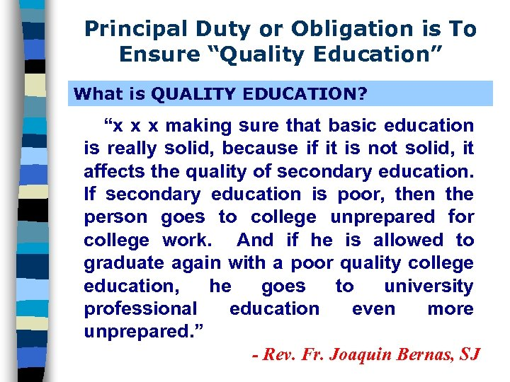"""Principal Duty or Obligation is To Ensure """"Quality Education"""" What is QUALITY EDUCATION? """"x"""