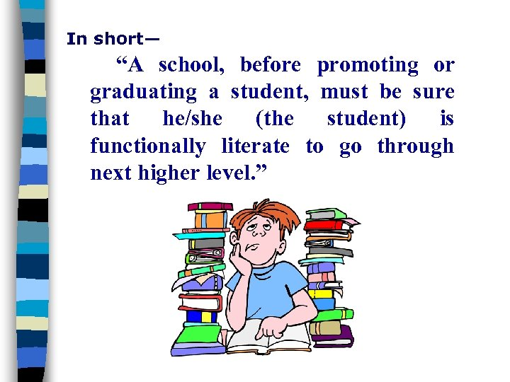 """In short— """"A school, before promoting or graduating a student, must be sure that"""