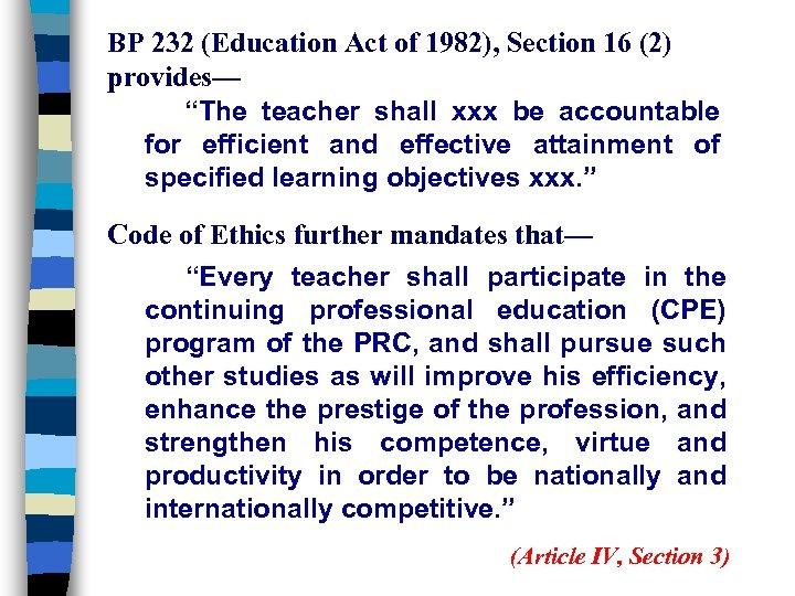 "BP 232 (Education Act of 1982), Section 16 (2) provides— ""The teacher shall xxx"