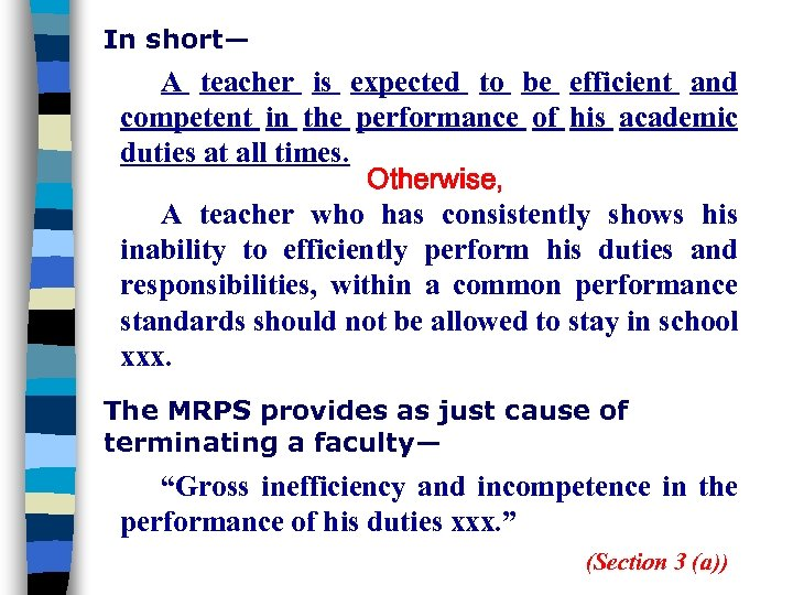 In short— A teacher is expected to be efficient and competent in the performance