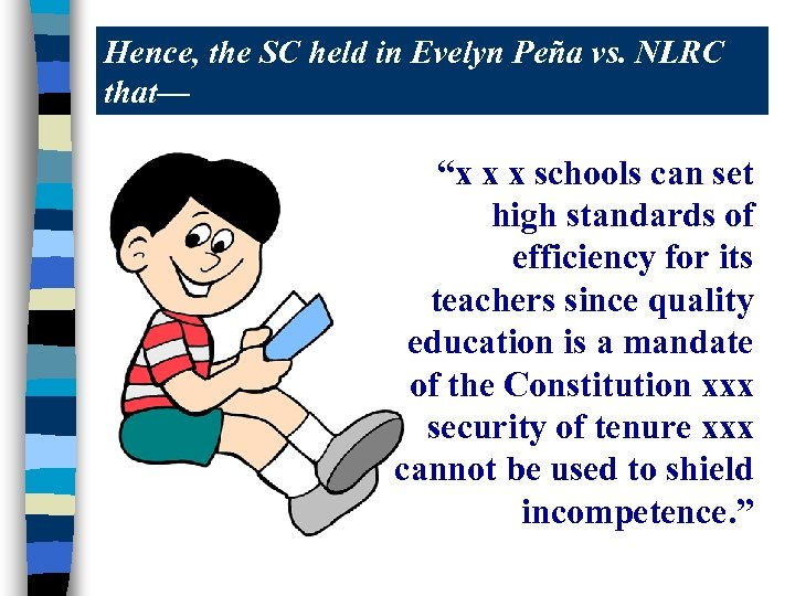 """Hence, the SC held in Evelyn Peña vs. NLRC that— """"x x x schools"""