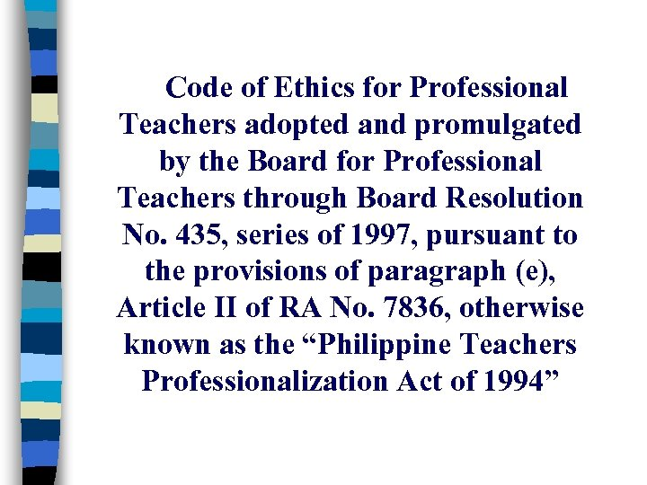Code of Ethics for Professional Teachers adopted and promulgated by the Board for Professional