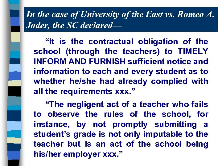 In the case of University of the East vs. Romeo A. Jader, the SC