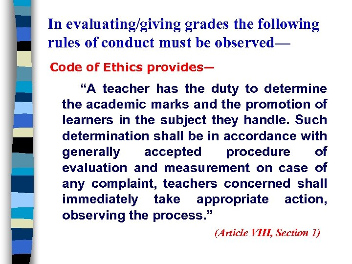 In evaluating/giving grades the following rules of conduct must be observed— Code of Ethics