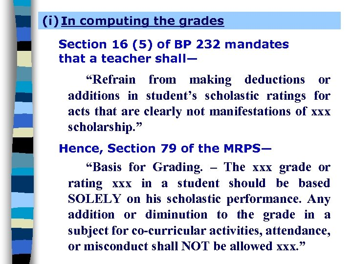 (i) In computing the grades Section 16 (5) of BP 232 mandates that a