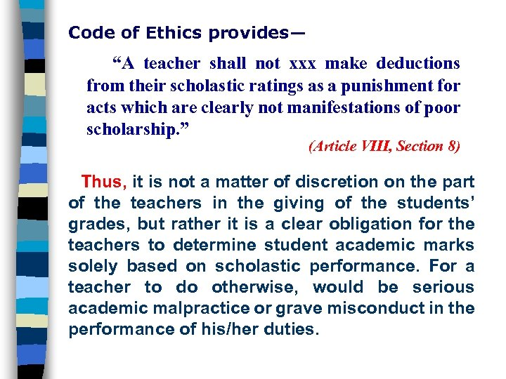 """Code of Ethics provides— """"A teacher shall not xxx make deductions from their scholastic"""