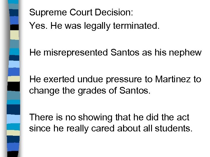 Supreme Court Decision: Yes. He was legally terminated. He misrepresented Santos as his nephew