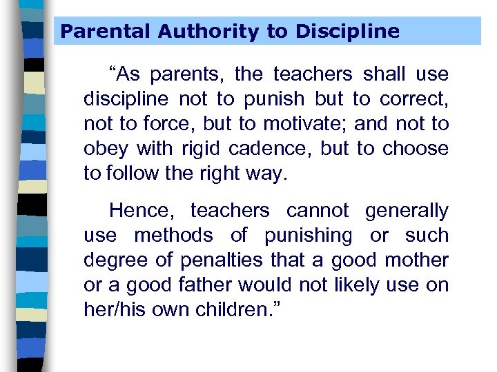 """Parental Authority to Discipline """"As parents, the teachers shall use discipline not to punish"""