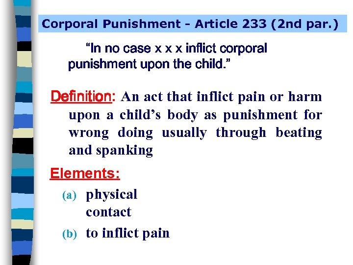 """Corporal Punishment - Article 233 (2 nd par. ) """"In no case x x"""