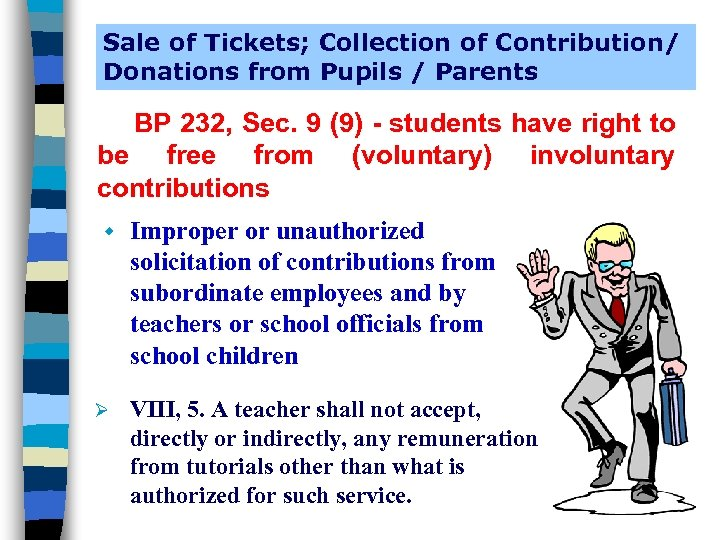 Sale of Tickets; Collection of Contribution/ Donations from Pupils / Parents BP 232, Sec.