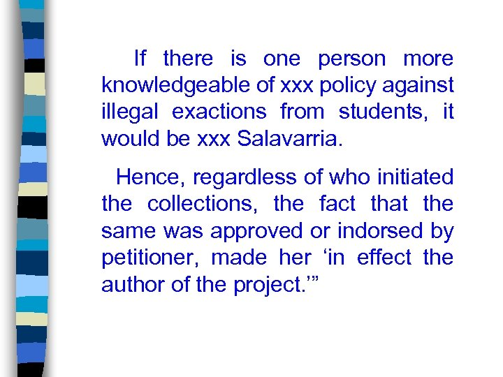 If there is one person more knowledgeable of xxx policy against illegal exactions from