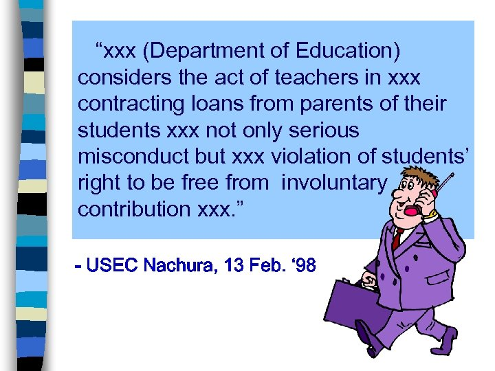 """""""xxx (Department of Education) considers the act of teachers in xxx contracting loans from"""