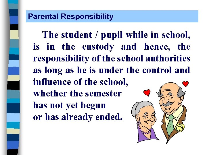 Parental Responsibility The student / pupil while in school, is in the custody and