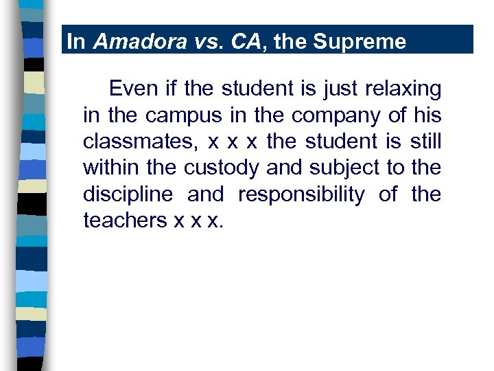 In Amadora vs. CA, the Supreme Court said-Even if the student is just relaxing