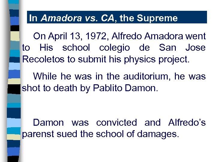 In Amadora vs. CA, the Supreme Court said-On April 13, 1972, Alfredo Amadora went