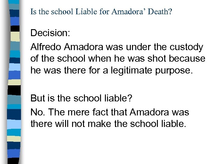 Is the school Liable for Amadora' Death? Decision: Alfredo Amadora was under the custody