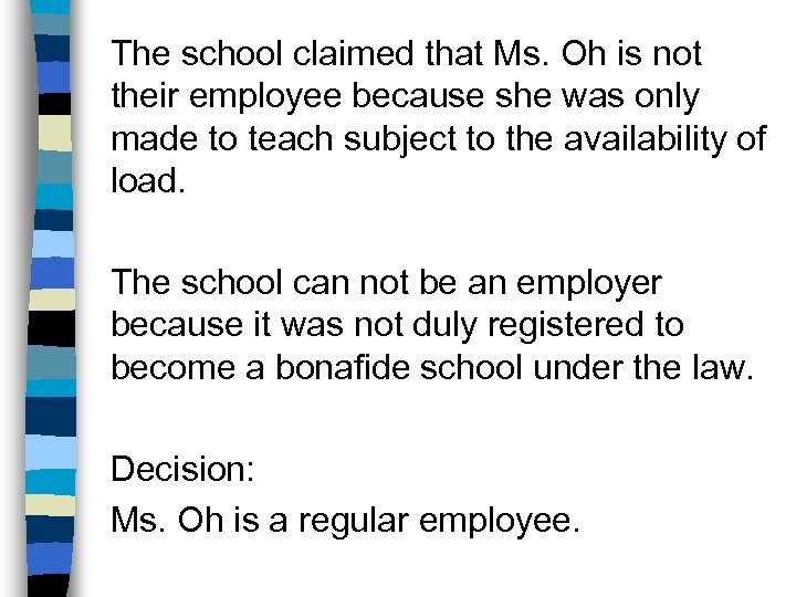 The school claimed that Ms. Oh is not their employee because she was only