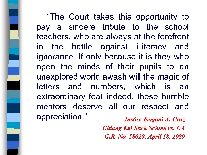 """""""The Court takes this opportunity to pay a sincere tribute to the school teachers,"""