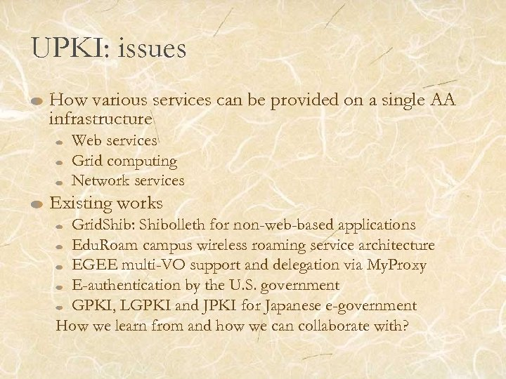 UPKI: issues How various services can be provided on a single AA infrastructure Web