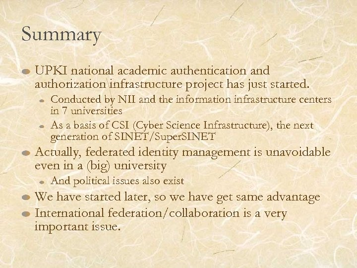 Summary UPKI national academic authentication and authorization infrastructure project has just started. Conducted by