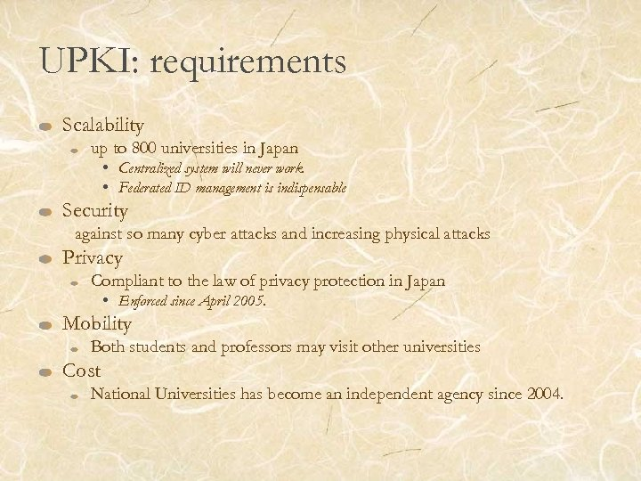 UPKI: requirements Scalability up to 800 universities in Japan • Centralized system will never