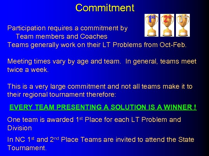 Commitment Participation requires a commitment by Team members and Coaches Teams generally work on