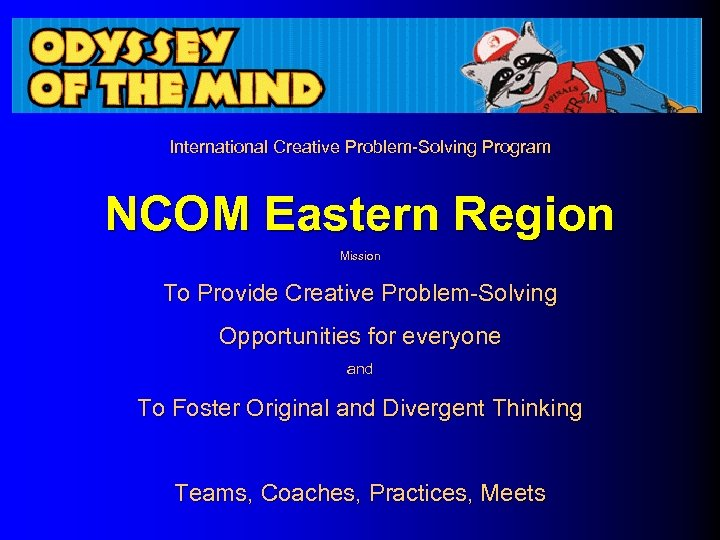 International Creative Problem-Solving Program NCOM Eastern Region Mission To Provide Creative Problem-Solving Opportunities for