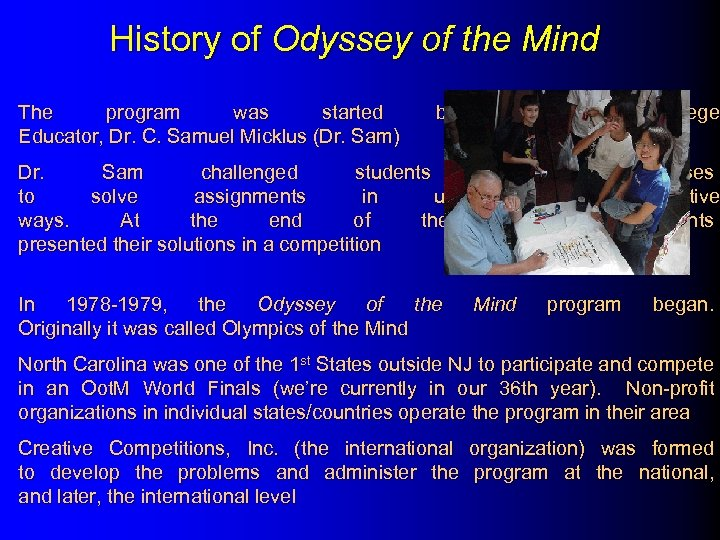 History of Odyssey of the Mind The program was started Educator, Dr. C. Samuel