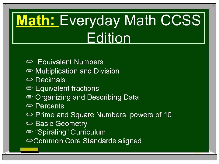 Math: Everyday Math CCSS Edition ✏ Equivalent Numbers ✏ Multiplication and Division ✏ Decimals