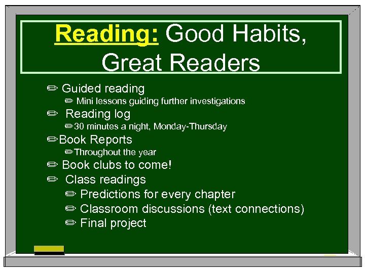 Reading: Good Habits, Great Readers ✏ Guided reading ✏ Mini lessons guiding further investigations