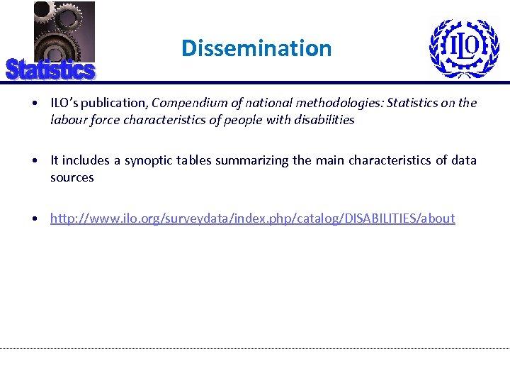 Dissemination • ILO's publication, Compendium of national methodologies: Statistics on the labour force characteristics