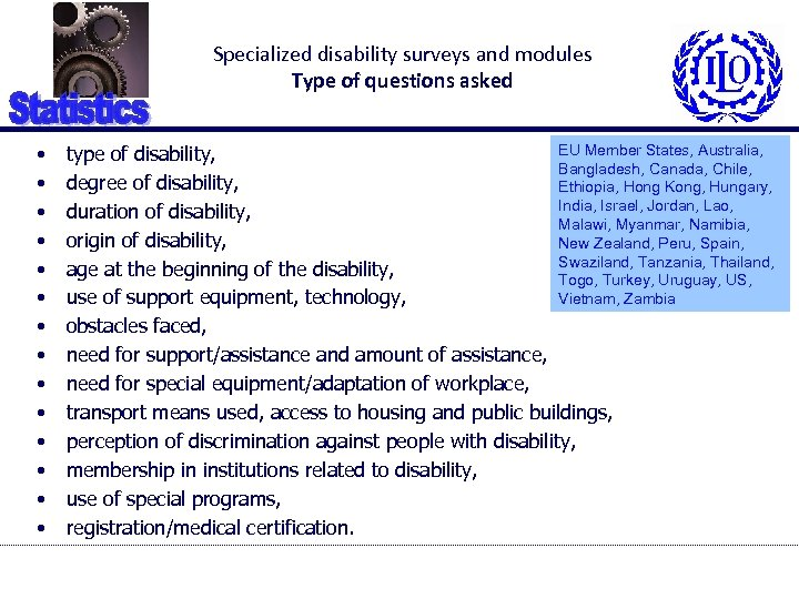 Specialized disability surveys and modules Type of questions asked • • • • EU