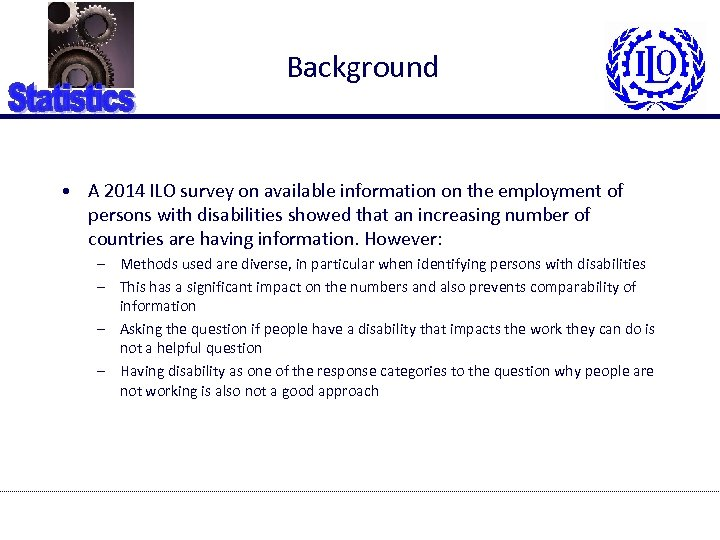 Background • A 2014 ILO survey on available information on the employment of persons