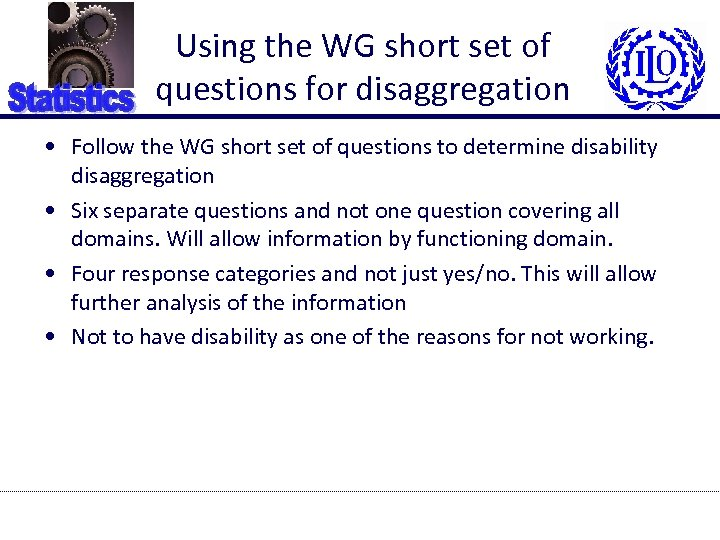 Using the WG short set of questions for disaggregation • Follow the WG short