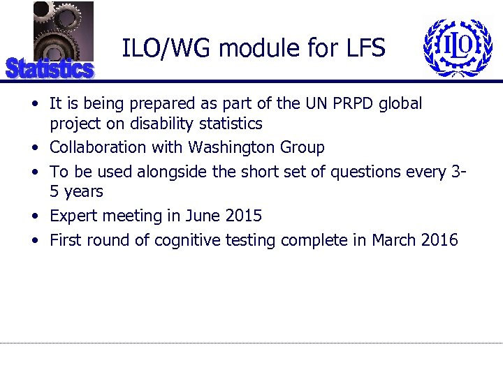 ILO/WG module for LFS • It is being prepared as part of the UN