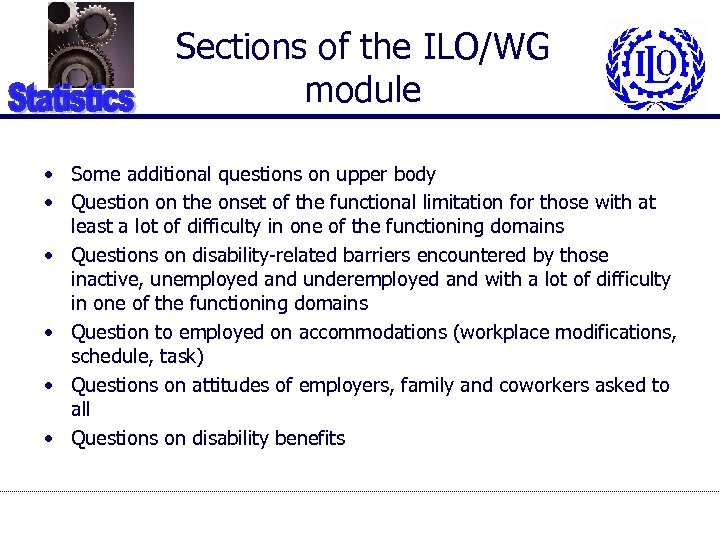 Sections of the ILO/WG module • Some additional questions on upper body • Question