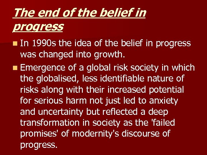 The end of the belief in progress n In 1990 s the idea of