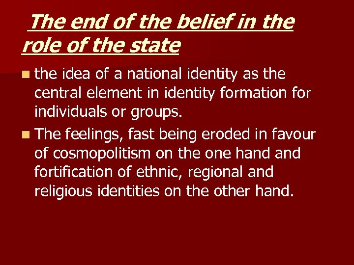 The end of the belief in the role of the state n the idea